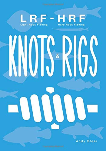 Light Rock Fishing - Hard Rock Fishing Knots & Rigs