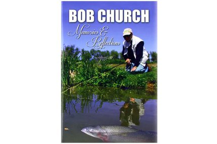Bob Church Memories And Reflections