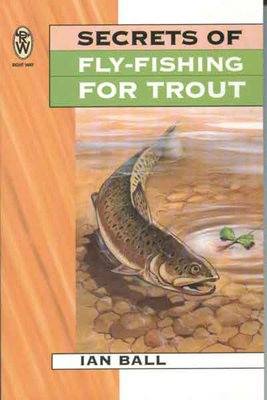 Just Fish Secrets Of Fly fishing