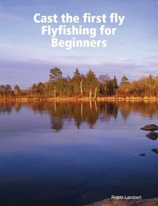 Cast The First Fly - Flyfishing For Beginners