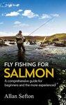 Alan Sefton Fly Fishing for Salmon Guide Paperback