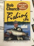 Book Preloved - This Fishing Life - Bob Church - Excellent