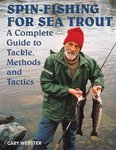 Just Fish Spin-fishing for Sea Trout - A Complete Guide to Tackle, Methods and Tactics